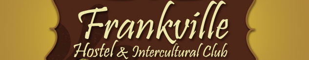 FRANKVILLE :: Hostel & Intercultural Club